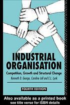Industrial organisation : competition, growth, and structural change