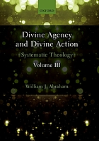 Divine agency and divine action. Volume III, Systematic theology