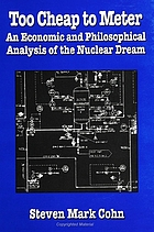 Too cheap to meter an economic and philosophical analysis of the nuclear dream