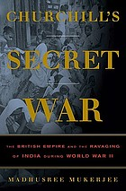 Churchill's secret war : the British empire and the ravaging of India during World War II