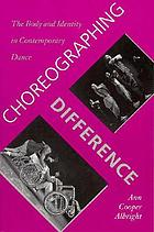 Choreographing difference : the body and identity in contemporary dance