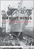 Without wings : the story of Hitler's aircraft carrier