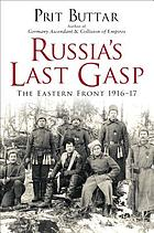 Russia's last gasp : the Eastern Front, 1916-17