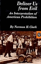 Deliver us from evil : an interpretation of American prohibition