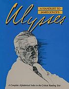 A Handlist to James Joyce's Ulysses : a complete alphabetical index to the critical reading text