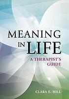 Meaning in life : a therapist's guide
