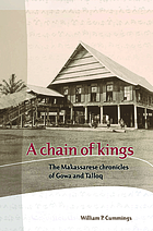 A Chain of Kings: The Makassarese Chronicles of Gowa and Talloq.