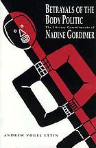 Betrayals of the body politic : the literary commitments of Nadine Gordimer