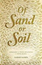 Of sand or soil : genealogy and tribal belonging in Saudi Arabia