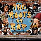 The roots of rap : 16 bars on the 4 pillars of hip-hop