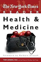 The New York times reader : health and medicine