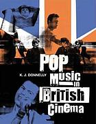 Pop music in British cinema : a chronicle