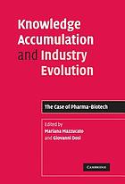 Knowledge accumulation and industry evolution : the case of pharma-biotech