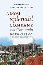 A most splendid company : the Coronado Expedition in global perspective