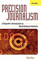 Precision journalism : a reporter's introduction to social science methods