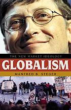 Globalism : the new market ideology