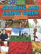 Growing and eating green : careers in farming, producing, and marketing food