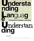 Understanding language understanding : computational models of reading