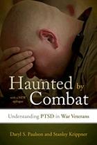 Haunted by Combat : understanding PTSD in war veterans