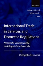 International trade in services and domestic regulations : necessity, transparency, and regulatory diversity