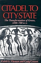 Citadel to city-state : the transformation of Greece, 1200-700 B.C.E.