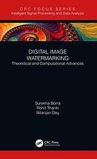 Digital image watermarking : theoretical and computational advances