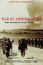 War of annihilation : combat and genocide on the Eastern front, 1941