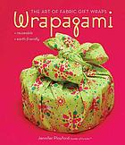 Wrapagami : the art of fabric gift wraps