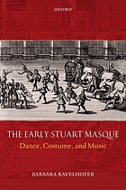The early Stuart masque : dance, costume, and music