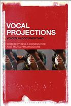 Vocal projections : voices in documentary