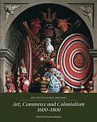 Art, commerce and colonialism, 1600-1800
