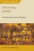 Discovering John : content, interpretation, reception