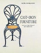 Cast-iron furniture : and all other forms of iron furniture