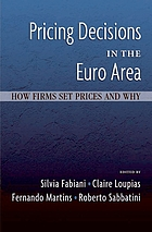 Pricing decisions in the euro area : how firms set prices and why