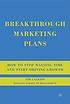 Breakthrough marketing plans : how to stop wasting... by  Tim Calkins