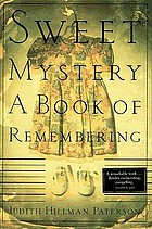 Sweet mystery : a book of remembering