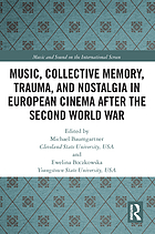 Music, collective memory, trauma and nostalgia in European cinema after the Second World War