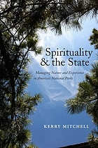 Spirituality and the state : managing nature and experience in America's national parks