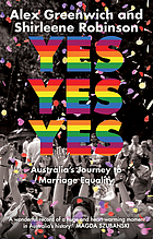 Yes, yes, yes : Australia's journey to marriage equality