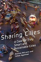 Sharing cities : a case for truly smart and sustainable cities