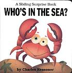 Who's in the sea? : a sliding surprise book