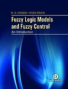 Fuzzy Logic Models and Fuzzy Control : an Introduction.