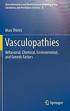 Vasculopathies : behavioral, chemical, environmental, and genetic factors