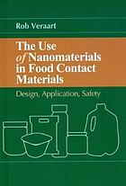 The use of nanomaterials in food contact materials : design, application, safety