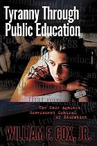 Tyranny through public education