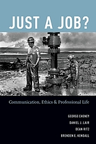 Just a job? : communication, ethics, and professional life