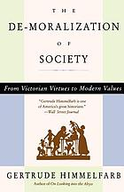 The de-moralization of society : from Victorian virtues to modern values