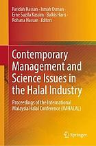 Contemporary management and science issues in the halal industry : proceedings of the International Malaysia Halal Conference (IMHALAL)