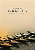 Ganges : the many pasts of an Indian river