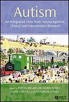 Autism : an integrated view from neurocognitive, clinical, and intervention research